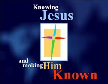 Knowing Jesus & Making Him Known